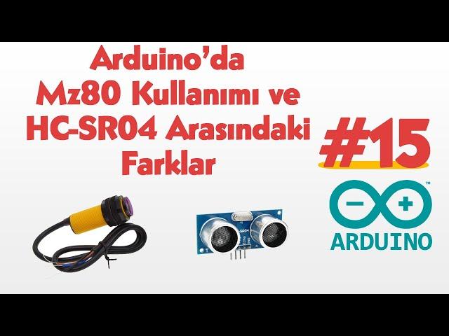 Mz80 Kullan?m? ve HC-SR04 Mesafe Sensörü Aras?ndaki Farklar