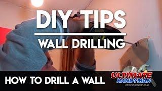 Wall drilling tips - ultimate handyman - DIY tips