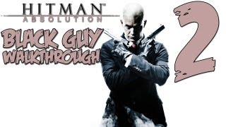 Hitman Absolution Gameplay Walkthrough Part 2 - (PS3/X360/PC) [HD]