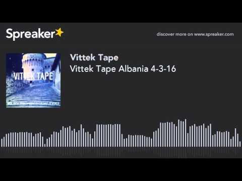 Vittek Tape Albania 4-3-16