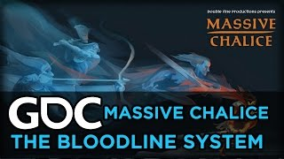 The Bloodline System of Massive Chalice