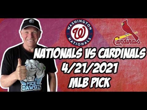 Washington Nationals vs St. Louis Cardinals 4/21/21 MLB Pick and Prediction MLB Tips Betting Pick