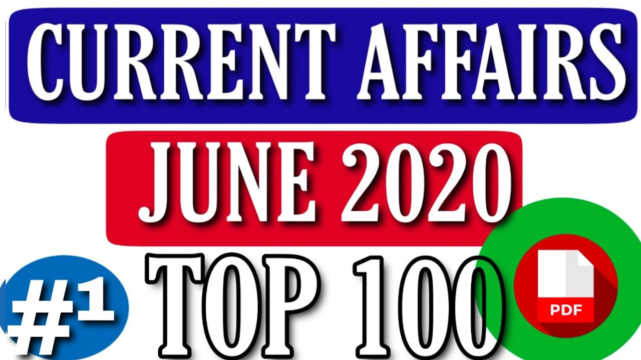 Monthly current affairs June 2020/ June current affairs / जून 2020 का महत्वपूर्ण करंट अफेयर