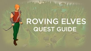 Quest Guide - Roving Elves | RuneScape 2007