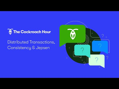The Cockroach Hour: Distributed Transactions, Consistency & Jepsen