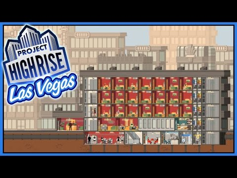 WELCOME TO VEGAS, BABY - Hotel Honeyfornia [Let's Play Project Highrise Las Vegas DLC]