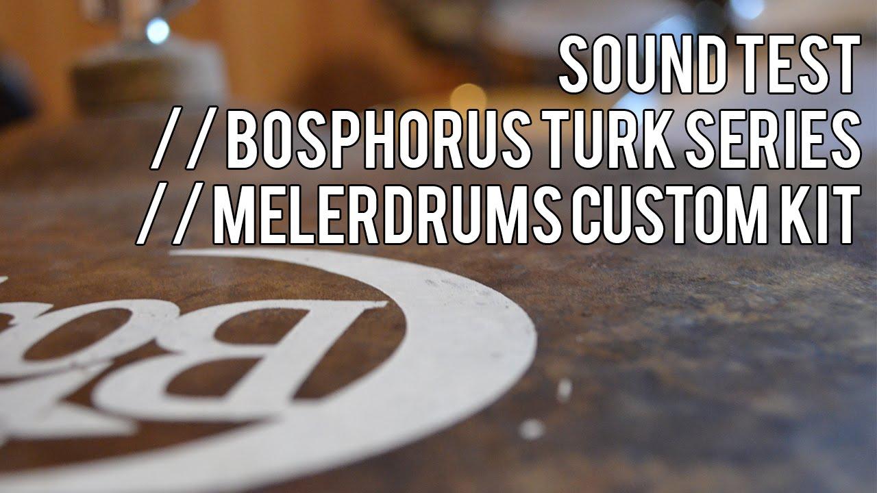 Bosphorus Turk series // Meler Drums custom kit [Sound test]