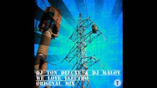 DJ Ton Deluxe & DJ Maloy - We Love Electro