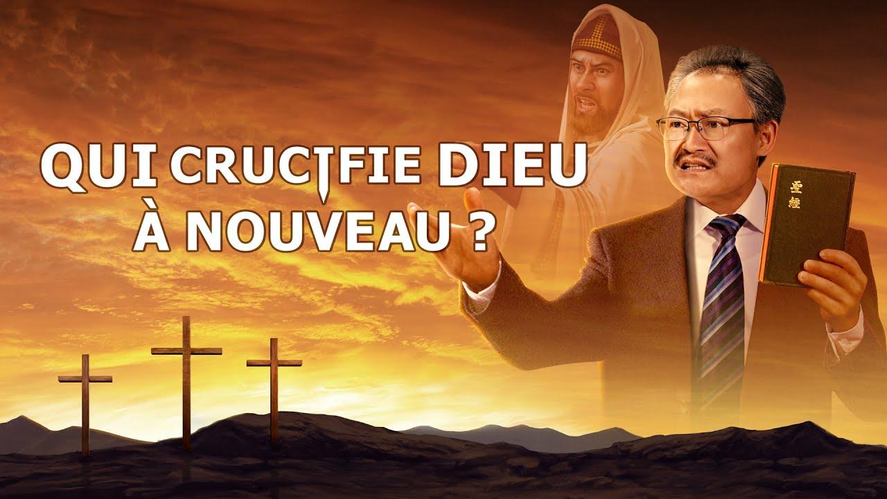 Film chrétien complet en français « Qui crucifie Dieu à nouveau »