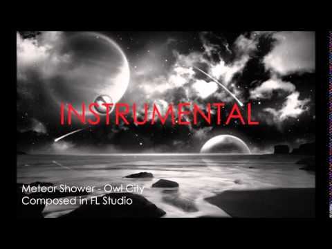 Meteor Shower (Instrumental) - Owl City | Composed in FL Stu