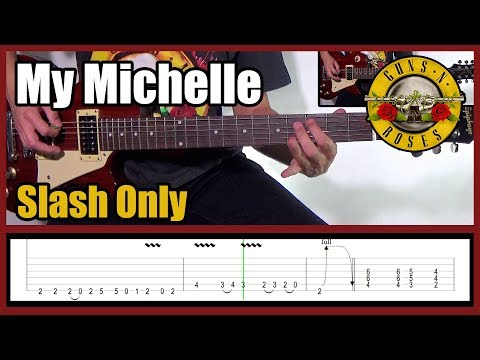 GUNS N' ROSES MY MICHELLE SLASH ONLY | With tabs