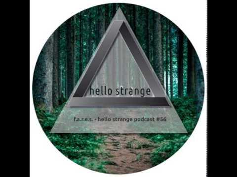f.a.r.e.s - Hello Strange Podcast 56