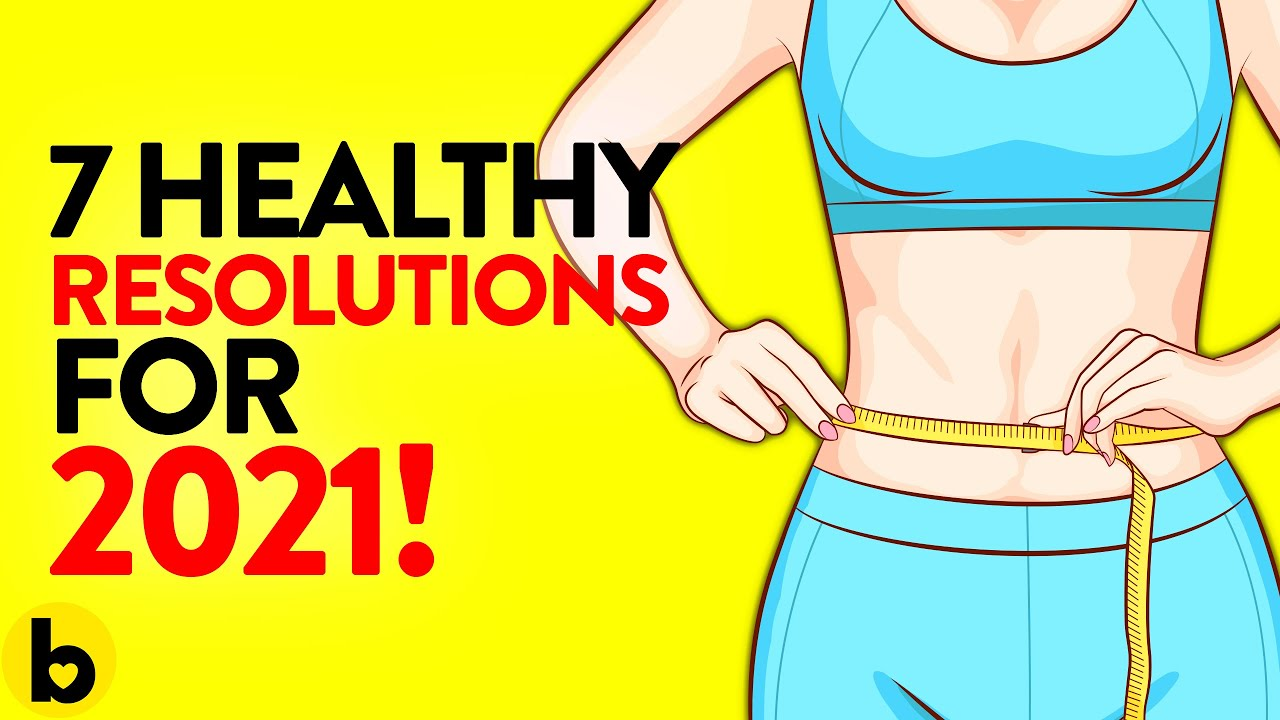 7 Health Resolutions you need to take up in 2021