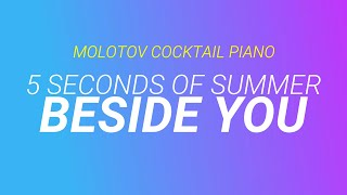 Beside You - 5 Seconds of Summer (tribute cover by Molotov Cocktail Piano)