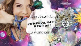 Fazê o quê - 02 - Elba Ramalho - 2015