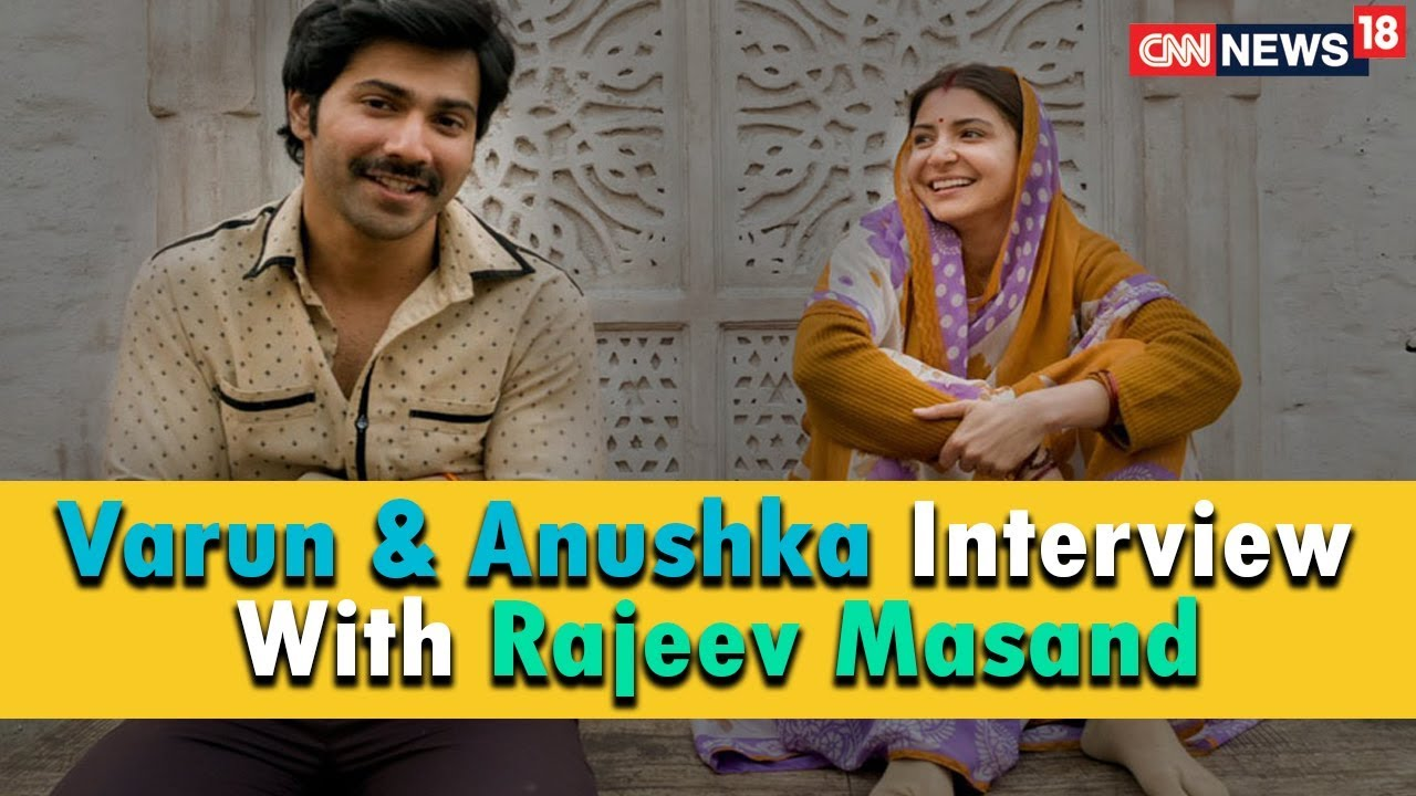 Varun Dhawan & Anushka Sharma Interview With Rajeev Masand | Sui Dhaaga | CNN News18