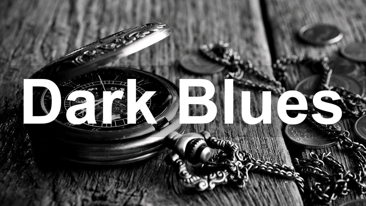 Dark Blues - Emotional Blues Guitar Music - Relax Slow Blues Ballads