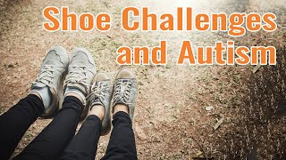 Shoe Problems for Kids with Autism