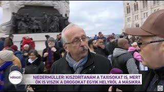 Niedermüller:  Kiszorítanám a taxisokat is, mert ők is viszik a drogokat egyik helyről a másikra