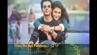 Tenu na bol pawaan song Hindi Bollywood love song  .