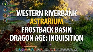 Western Riverbank Astrarium - Frostback Basin - Dragon Age: Inquisition