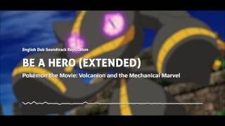 Be A Hero (Extended)   Pokémon the Movie 19 (2016)   English Dub Soundtrack Replication