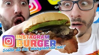 THE INSTAGRAM BURGER: VOI VOTATE, NOI MANGIAMO!