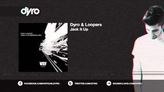 Dyro & Loopers - Jack It Up (OUT NOW!)
