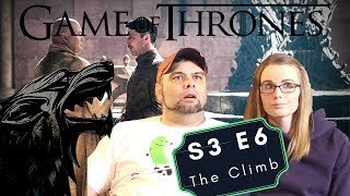 Game Of Thrones | S3 E6 The Climb | Reaction | Review