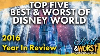 TOP 5 BEST & WORST Disney World 2016 Year In ...