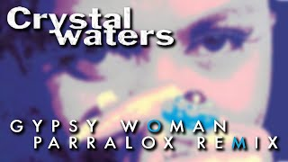 Download Crystal Waters - Gypsy Woman (She's Homeless) (Parralox Remix) MP3 song and Music Video