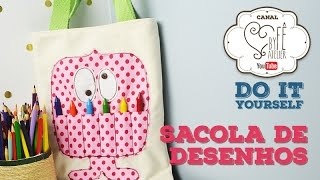DIY: Sacola de Desenhos – By Fê Atelier