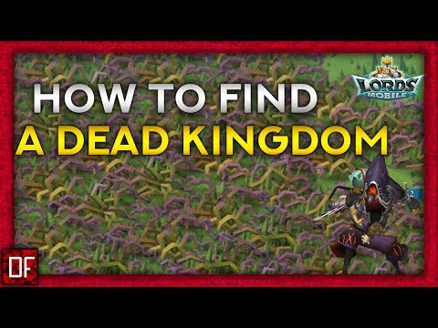 How Do You Find Dead Kingdoms? - Lords Mobile