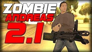 Zombie Andreas 2.1 - НОВОЕ ОБНОВЛЕНИЕ!