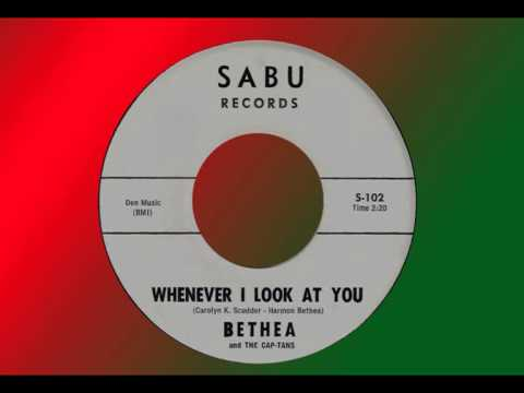 BETHEA & THE CAP-TANS - Whenever I Look at You (1963)