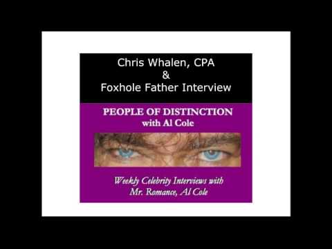 Chris Whalen, CPA & Foxhole Father Interview with Al Cole