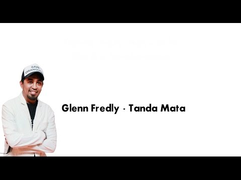 Glenn Fredly  - Tanda Mata ( Official lirik Video )