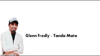 Glenn Fredly  - Tanda Mata ( Official lirik Video )