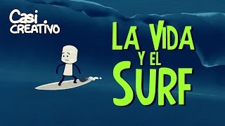 La vida y el surf | Casi Creativo