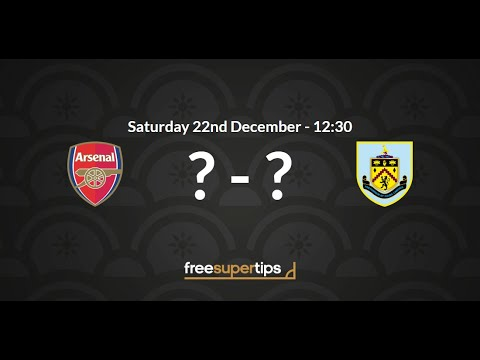 Arsenal v Burnley Predictions, Betting Tips and Match Preview Premier League