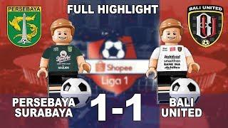 Persebaya (1) vs Bali United (1) - Full Highlights Lego Bola Indonesia