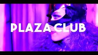 Plaza Club - Aftermovie