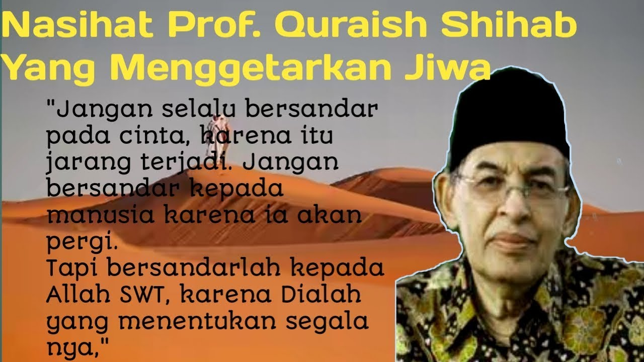 Nasihat Prof Quraish Shihab Yang Menggetarkan Jiwa Youtube