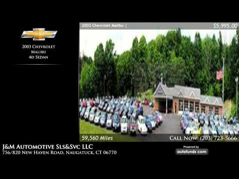 Used 2003 Chevrolet Malibu | J&M Automotive Sls&Svc LLC, Naugatuck, CT - SOLD