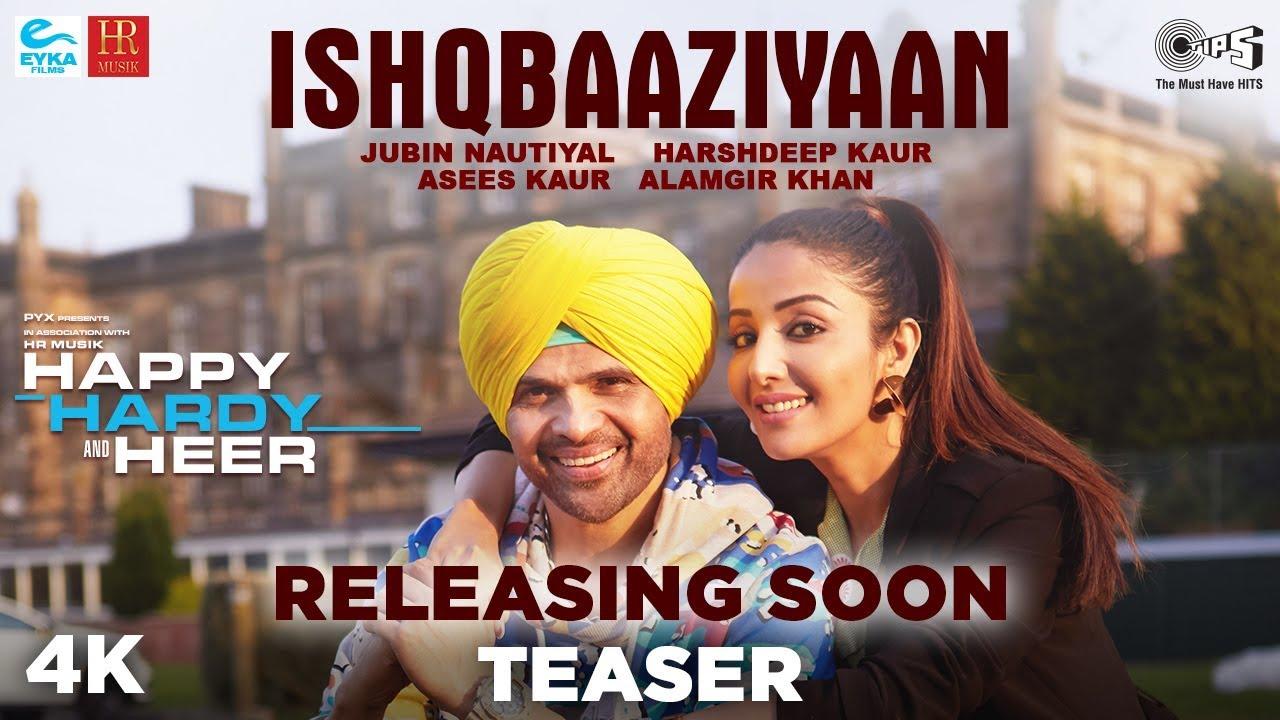 Download Ishqbaaziyaan Teaser- Happy Hardy And Heer | Himesh Reshammiya, Sonia| Jubin,Harshdeep,Asees,Alamgir