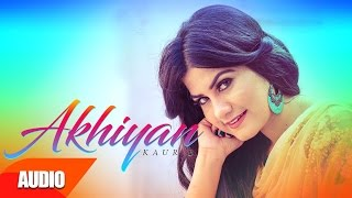 Akhiyan | Kaur B | JSL | Full Audio Song | Speed Records