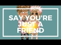 Say you're just a friend - MSP Version ♥