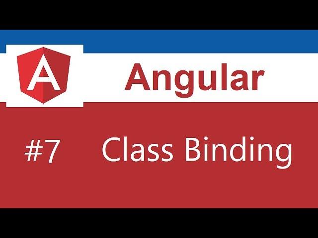 Angular 8 Tutorial - 7 - Class Binding