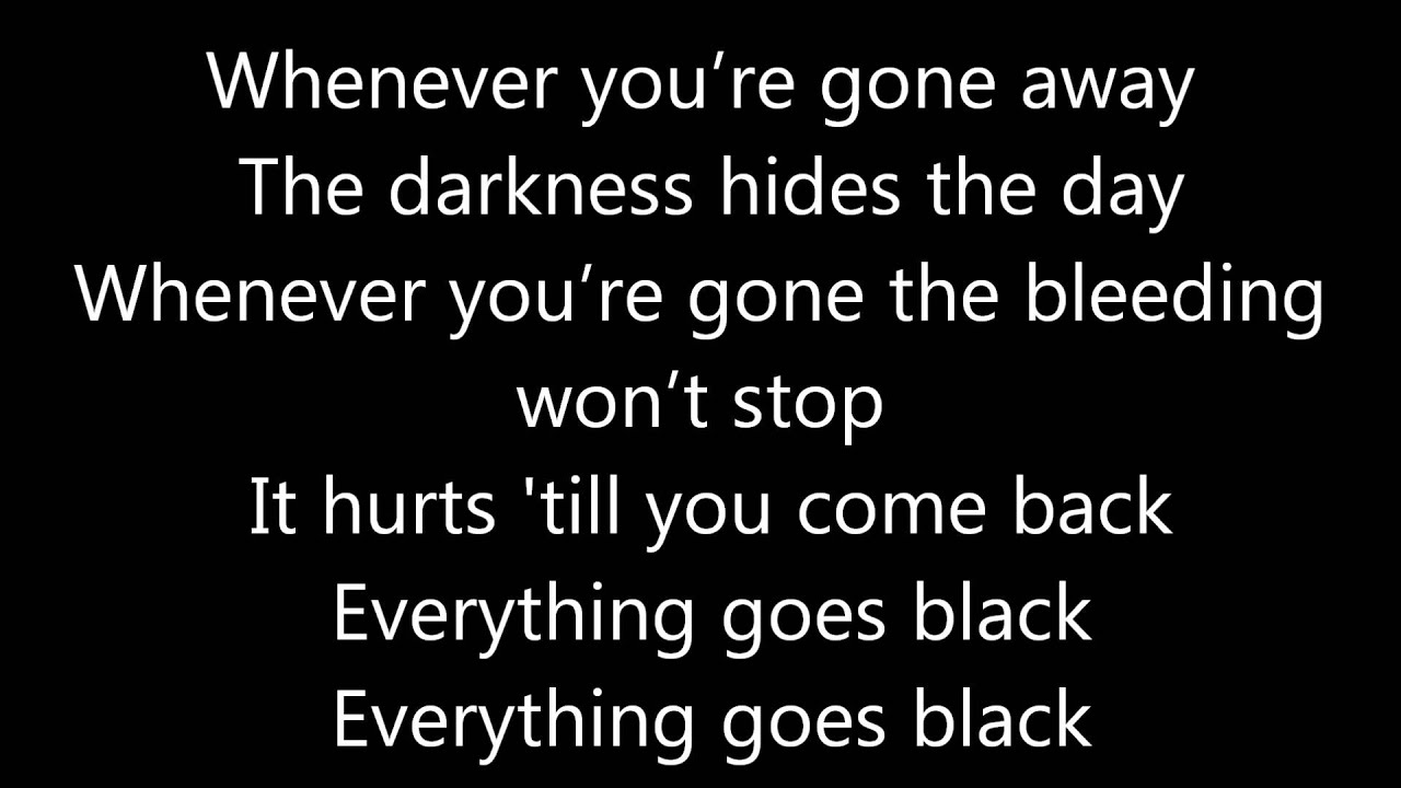 Skillet Everything Goes Black - ~Lyrics~ Everything Goes