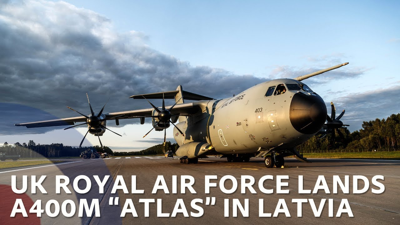 f40ad735ac71 UK Air Force lands A400 ATLAS in Latvia - YouTube